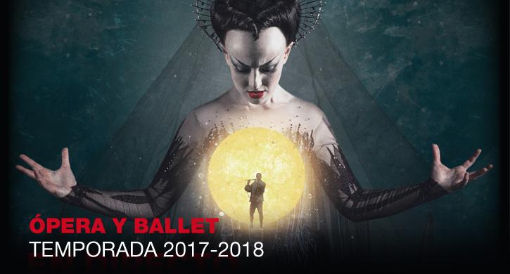 Temporada Ópera y Ballet 2017/2018