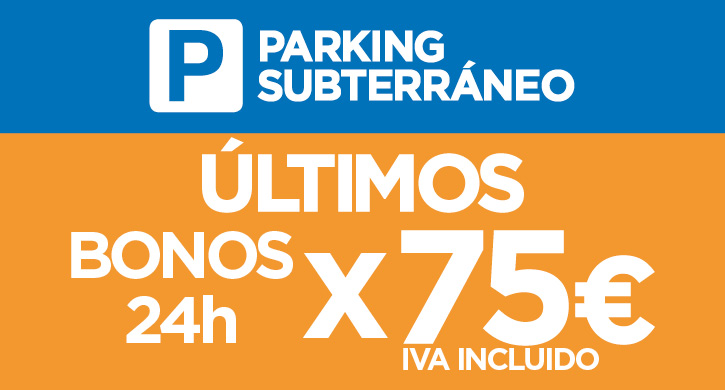 Últimos bonos de 24h en el parking subterráneo